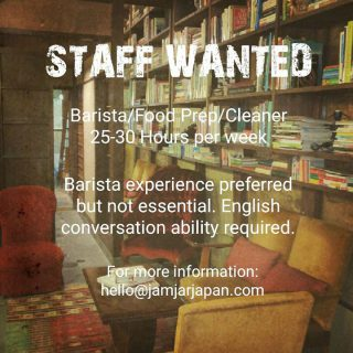 Jam Jar Lounge is looking for staff to help out in our Kyoto cafe.